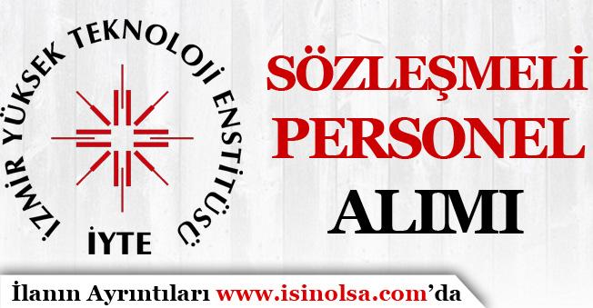 İzmir Yüksek Teknoloji Enstitüsü Sözleşmeli Personel Alım İlanı Yayımladı!