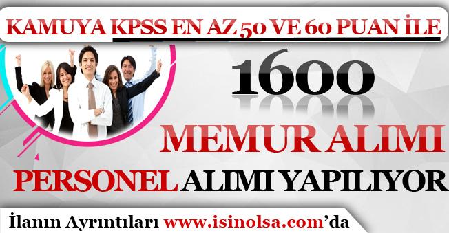 Kamuya KPSS En Az 50 ve 60 Puan İle 1600 Memur Alımı ve Personel Alımı Yapılıyor