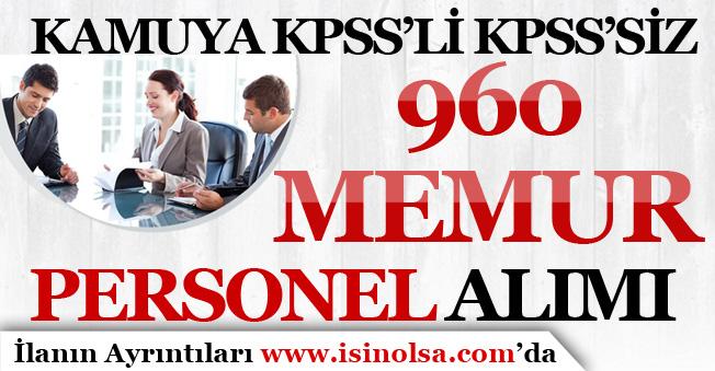 Kamuya KPSS'li KPSS'siz 960 Memur Personel Alım İlanı Yayımlandı! 2019 Memur Alımları