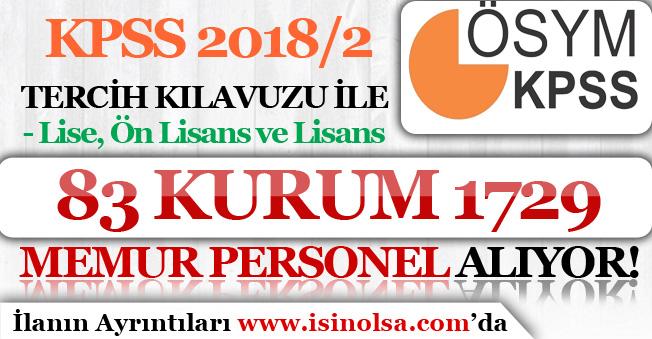 KPSS 2018/2 İle 83 Kurum 1729 Memur Personel Alımı Yapıyor! Lise, Ön Lisans ve Lisans