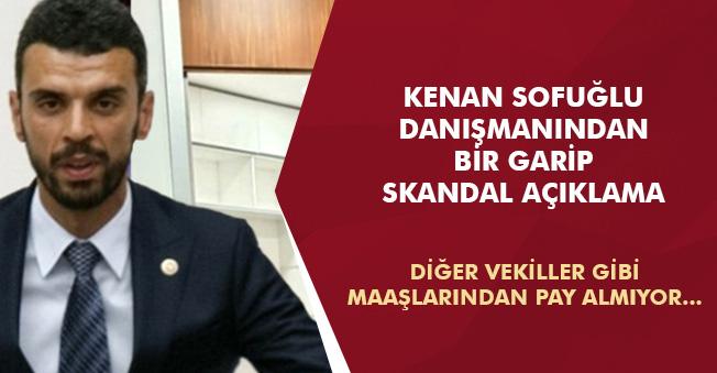Milletvekili Sofuoğlunun Danışmanından Bir Garip Skandal Açıklama