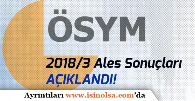 ÖSYM'den Açıklama; 2018/3 Ales Sonuçları Açıklandı!