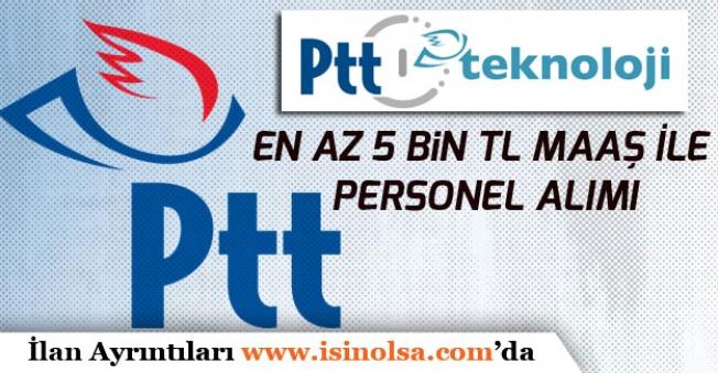 PTT En Az 5 Bin Tl Maaş ile 6 Kadroda Personel Alımı Yapacak!