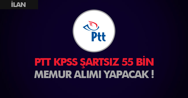 PTT KPSS Şartsız 55 Bin Personel Alacak! İlanlar Ne Zaman Yayımlanır, Şartlar ve Detaylar