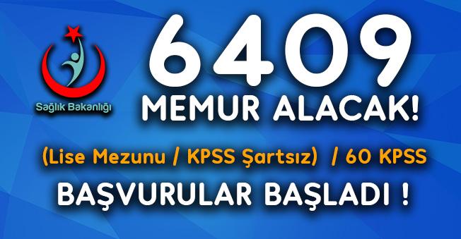 Sağlık Bakanlığı 6409 Memur Alımı Başvuruları Başladı! KPSS Şartsız, Lise Mezunu ve 60 KPSS Kadroları