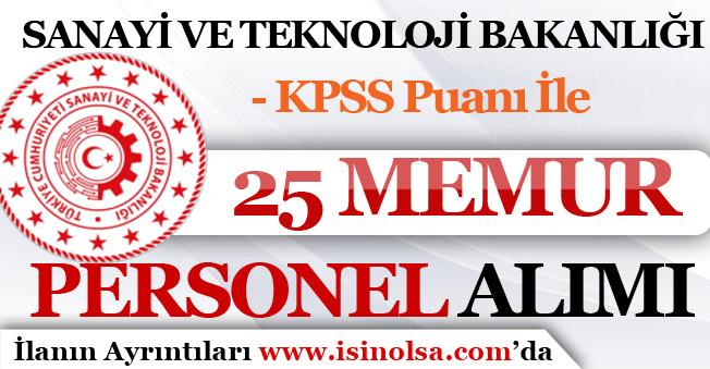 Sanayi ve Teknoloji Bakanlığı 25 Memur Personel Alımı Yapacak! KPSS Puanı İle