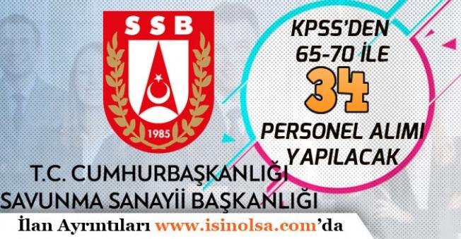 Savunma Sanayii Başkanlığı 65-70 KPSS ile 34 Memur Personel Alınacak!