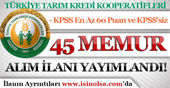Tarım Kredi Kooperatifleri 45 Memur Personel Alım İlanı Yayımladı! KPSS 60 Puan ve KPSS'siz