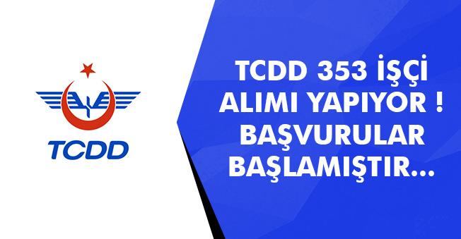 TCDD 353 İşçi Alımı Yapıyor! Başvurular Başladı (Başvuru Ekranı)