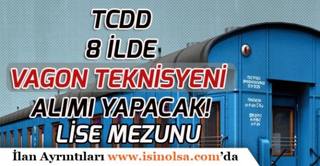 TCDD Vagon Teknisyeni Kadrosunda 8 İlde Personel Alımı Yapacak!