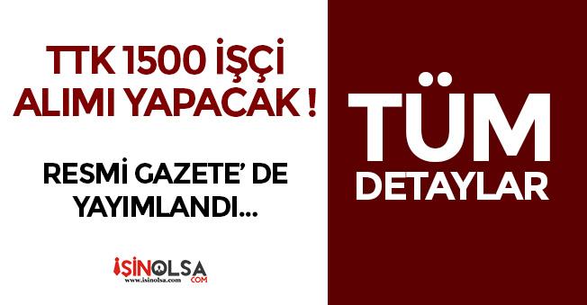 TTK 1500 İşçi Alımı Yapacak! Resmi Gazete' de Yayımlandı