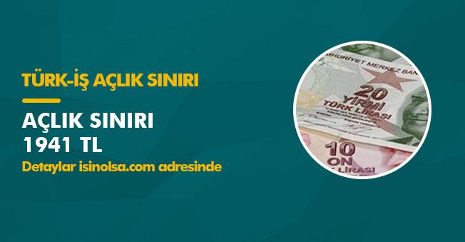 Türk-İş Aralık Ayı Açlık Sınırını Açıkladı! Açlık Sınırı 1941 TL Oldu