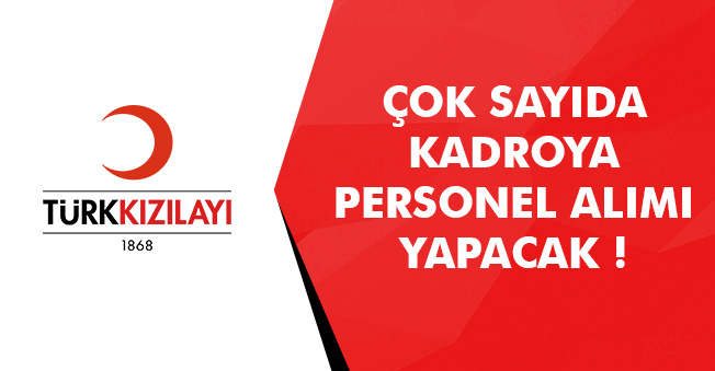 Türk Kızılayı Personel Alım İlanları Yayımladı! Başvurular Başladı