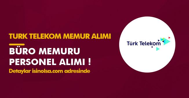 Türk Telekom Büro Memuru ve Personel Alım İlanı Yayımladı! Başvurular Başladı