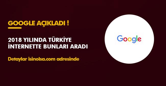 Türkiye 2018 Yılında İnternette İşte Bunları Aratmış! Şaşırtan Aramalar