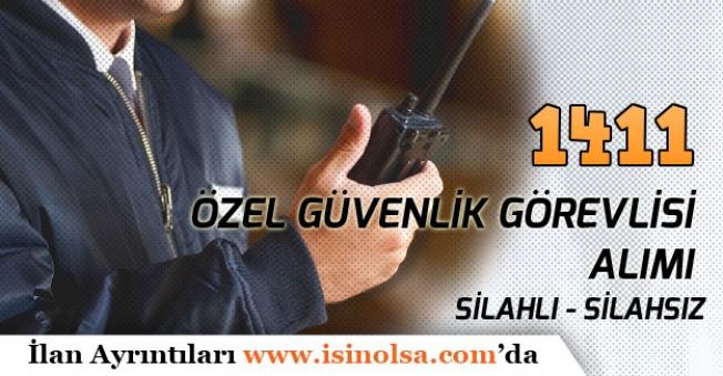 Türkiye Geneli Silahlı Silahsız 1411 Güvenlik Görevlisi Personeli Alınacak!