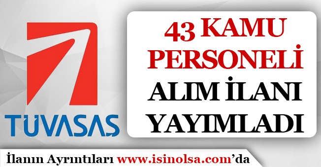 TÜVASAŞ 43 Kamu Personeli Alım İlanı Yayımlandı!