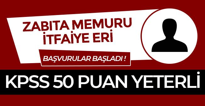 Zabıta Memuru ve İtfaiye Eri Alınacak! KPSS 50 Puan Yeterli