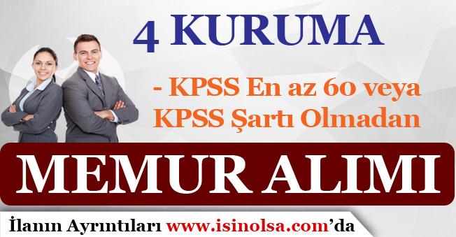 4 Kuruma KPSS En Az 60 Puan İle veya KPSS'siz Memur Alımı Yapılıyor!