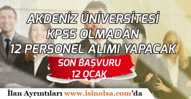 Akdeniz Üniversitesine İlköğretim Mezunu 12 Personel Alınacak!