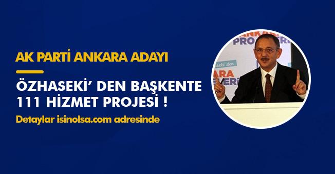 Ankara AK Parti Adayı Özhaseki' den Başkent İçin Önemli Projeler! İşte O Açıklamalar
