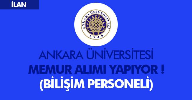 Ankara Üniversitesi Sözleşmeli Memur Alımı Yapacak! Bilişim Personeli Kadrosu-İlan Yayımlandı
