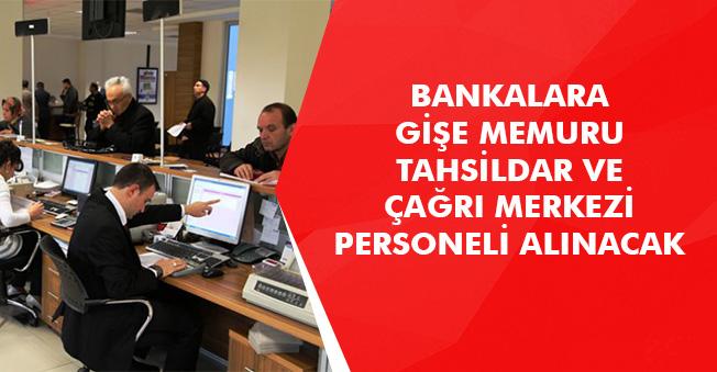Bankalara Gişe Memuru, Tahsildar ve Çağrı Merkezi Personeli Alımları Yapılıyor!