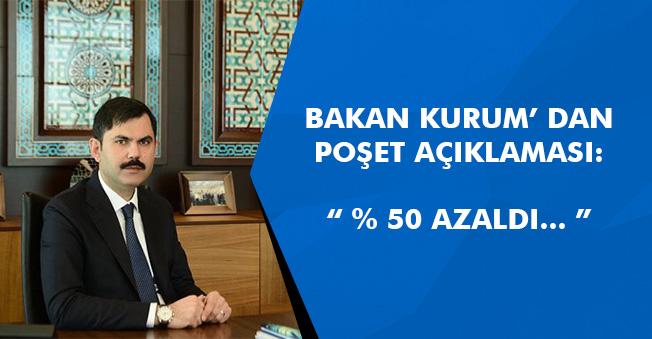 Çevre Bakanından ' Poşet ' Açıklaması! Yüzde 50 Azaldı