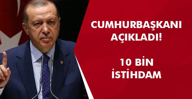 Cumhurbaşkanı Erdoğan' dan 10 Bin İstihdam Müjdesi! Canlı Yayında Açıkladı