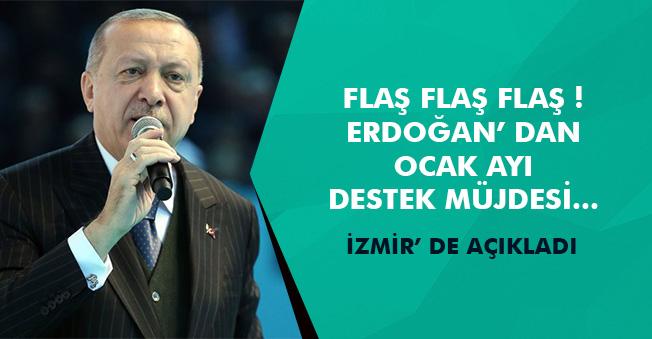 Cumhurbaşkanı Erdoğan' dan Ocak Ayı Desteği Müjdesi