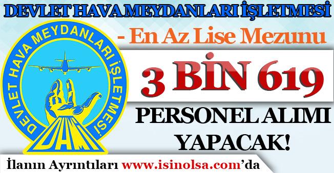 Devlet Hava Meydanları ( DHMİ ) En Az Lise Mezunu 3 Bin 619 Personel Alımı Yapacak!