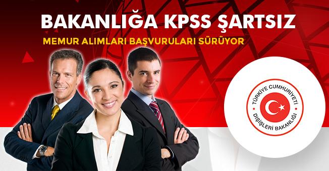 Dışişleri Bakanlığı KPSS Şartsız Meslek Memuru Alıyor! Başvurular Başladı