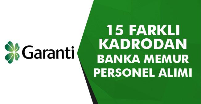 Garanti Bankası 15 Farklı Kadrodan Banka Memuru Personeller Alacak! İlanlara Başvurular Başladı