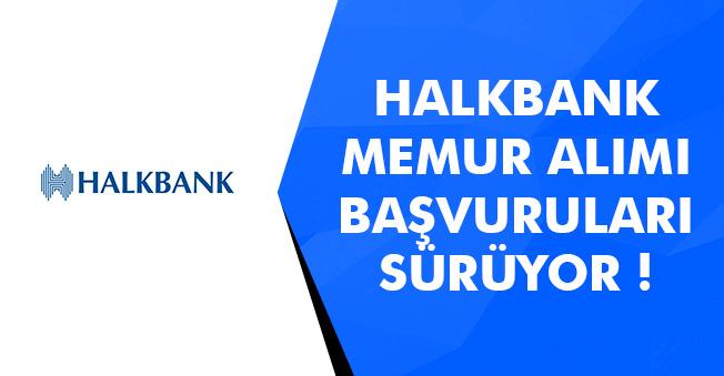 Halkbank Memur Alımları Devam Ediyor! İşte Detaylar
