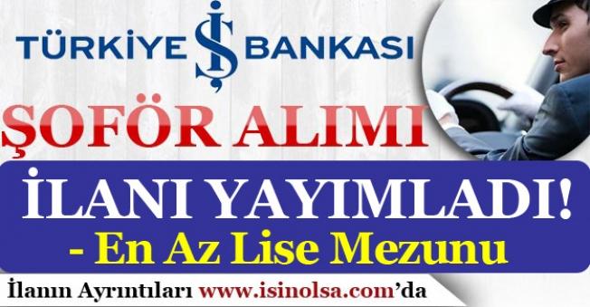 İş Bankası Lise Mezunu Şoför Alım İlanı Yayımladı! İstanbul ve İzmir Dahil