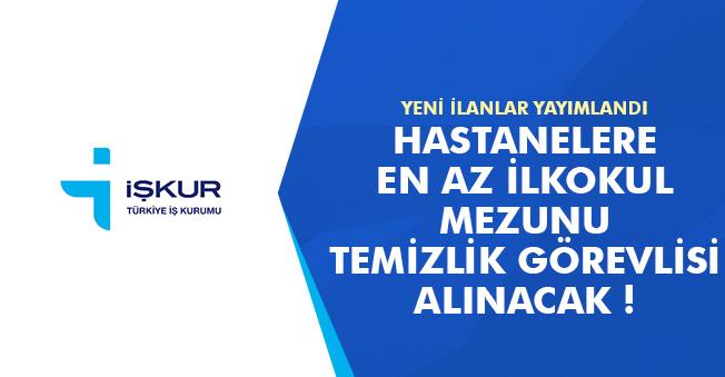 İŞKUR Üzerinden Türkiye Geneli En Az İlkokul Mezunu Temizlik Görevlisi Alımları! İlanlar Yayımlandı