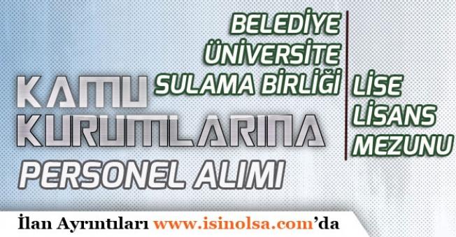 İŞKUR Üzerinden Üniversite, Belediye ve Sulama Birliği Memur Personel Alımı Yapıyor!