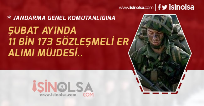 Jandarma'ya Şubat Ayında 11 Bin 173 Sözleşmeli Er Alınacak!