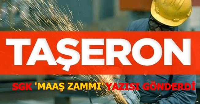 Kadro Alan Taşerona Zam Geliyor! SGK' dan Resmi Yazı