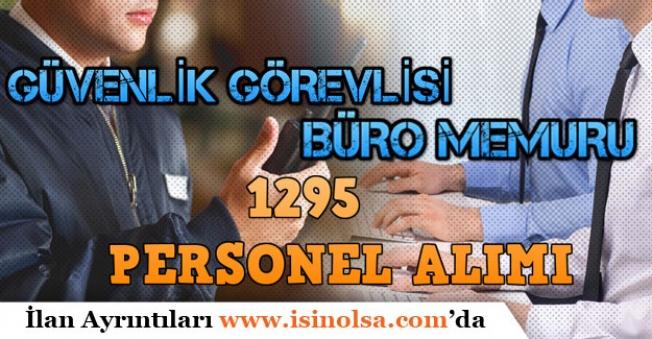 Kamu ve Özel Firmalara 1295 Büro Memuru ve Güvenlik Görevlisi Alınacak!