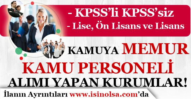 Kamuya Memur ve Kamu Personeli Alımı Yapan Kurumlar! KPSS'li KPSS'siz