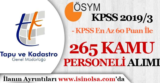 KPSS 2019/3 İle Tapu Ve Kadastro Genel Müdürlüğü KPSS 60 Puan İle 265 Kamu Personeli Alıyor!