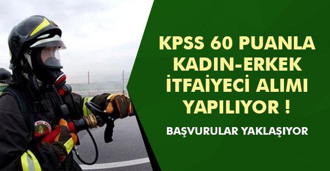 KPSS 60 Puanla İtfaiyeci Alımları Yapılacak! Kadın-Erkek Adaylar Başvurabilir İlanlar Yayımlandı