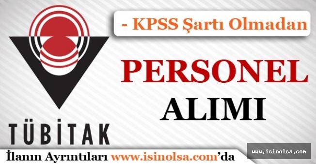 KPSS Şartı Olmadan Yeni Personel Alım İlanı Yayımlandı! ( TÜBİTAK )