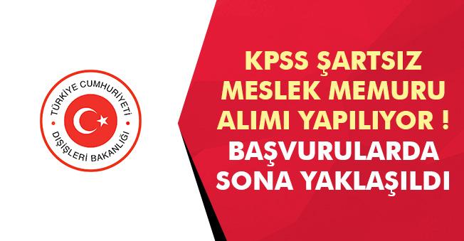 KPSS Şartsız Meslek Memuru Alımı Yapılıyor! Başvurularda Sona Yaklaşıldı