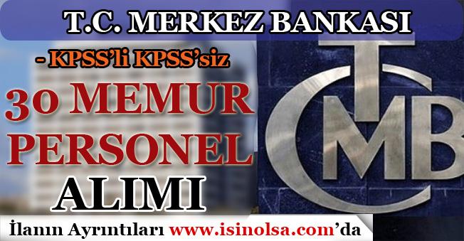 Merkez Bankası 3 Kadro İle 30 Memur Personel Alımı Yapıyor! KPSS'li KPSS'siz