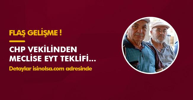 Son Dakika: CHP Vekilinden TBMM' de EYT Teklifi