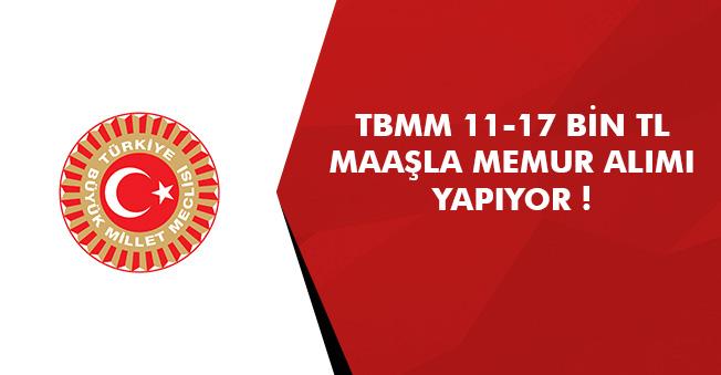 TBMM Bilişim Personelleri Alıyor! Maaş 11-17 Bin TL Arasında
