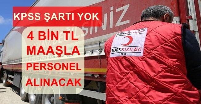 Türk Kızılayı 4 Bin TL Maaş İle Personel Alımı Yapıyor(KPSS Şartı Yok)