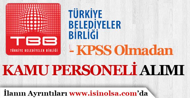Türkiye Belediyeler Birliği 11 Kamu Personeli Alım İlanı Yayımlandı!
